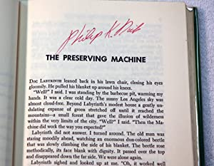 The Preserving Machine and Other Stories (Signed): Philip K. Dick