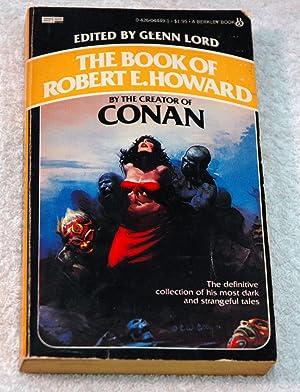 The Book of Robert E. Howard: Lord, Glenn (ed)