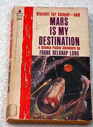 Mars Is My Destination: Frank Belknap Long
