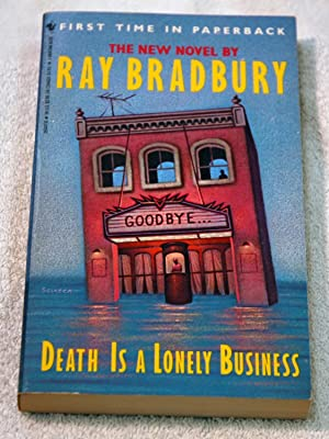 Death Is a Lonely Business: Ray Bradbury
