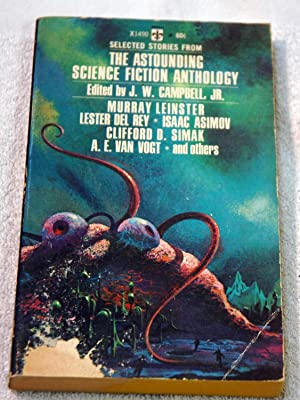 The Astounding Science Fiction Anthology: Editor-John W Campbell