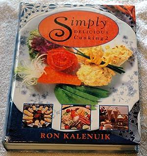 Simply Delicious Cooking 2: Kalenuik, Ron
