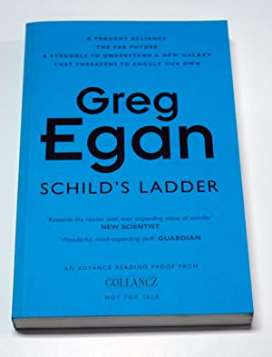 Schild's Ladder (Advance Proof): Greg Egan