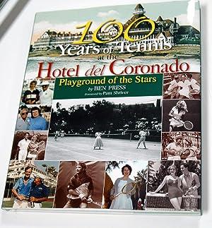 100 Years of Tennis at the Hotel del Coronado: Playground of the Stars (100 Years of Tennis at the ...