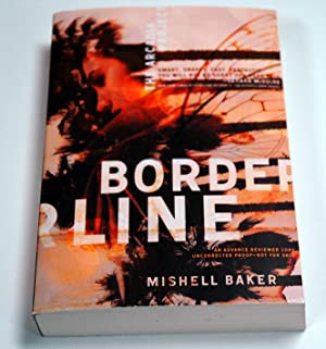Borderline (The Arcadia Project)(Advance Uncorrected Proof): Mishell Baker