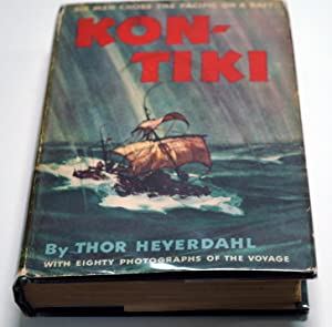 Kon-Tiki: Across the Pacific by Raft (First: HEYERDAHL, THOR
