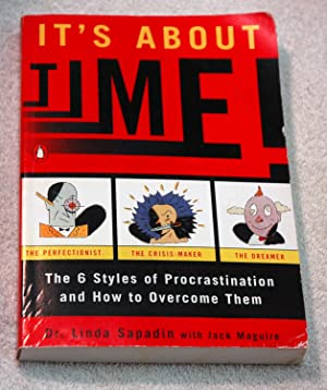 It's About Time!: The Six Styles of: Sapadin, Linda;Maguire, Jack
