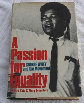 A Passion for Equality: George A. Wiley: Kotz, Nick and