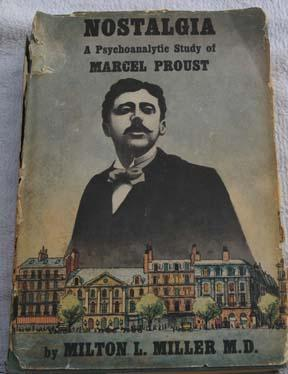 Nostalgia, A Psychoanalytic Study Of Marcel Proust (Signed): Miller, M. D., Milton L.