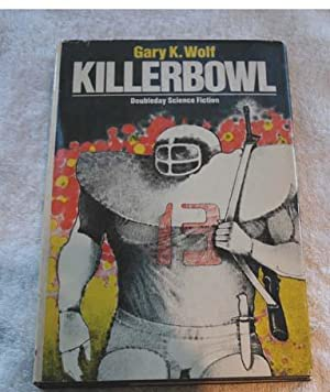 Killerbowl: Gary K. Wolf (Inscribed by author)