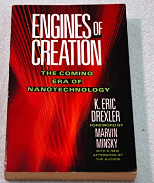Engines of Creation: The Coming Era of: Eric Drexler