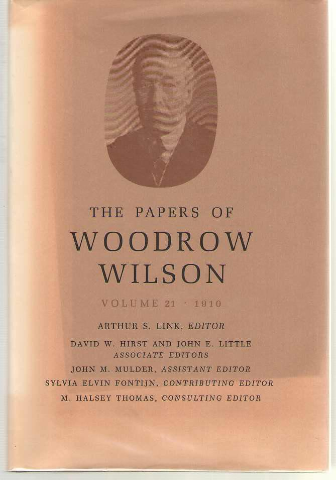 The Papers of Woodrow Wilson, Vol. 21, 1910 - Wilson, Woodrow; Link, Arthur S. (editor)