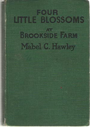 Four Little Blossoms at Brookside Farm: Hawley, Mabel C.