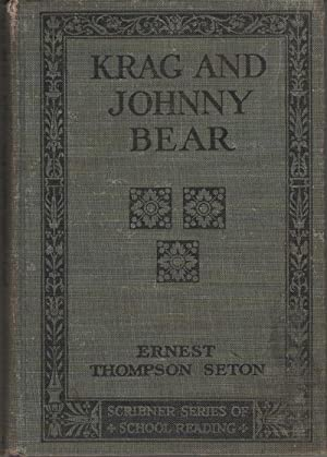 Krag And Johnny Bear, With Pictures: Seton, Ernest Thompson