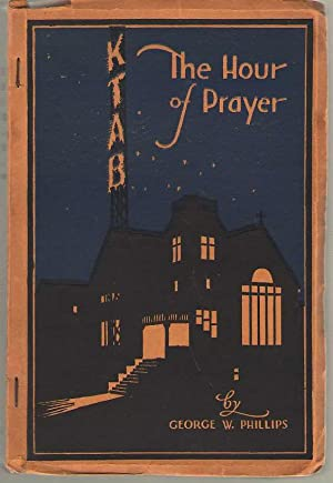 The Hour of Prayer KTAB: Phillips, George W.