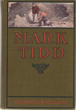 Mark Tidd His Adventures and Strategies: Kelland, Clarence Budington