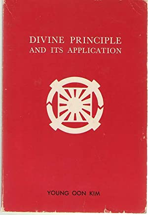 Divine Principle and its Application: Kim, Young Oon