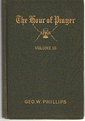 The Hour Of Prayer Volume 3 Daily: Phillips, George W.