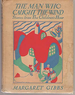 The man who caught the wind, and: Gibbs, Margaret; Smith,