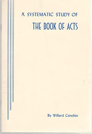 Systematic Study of the Book of Acts: Conchin, Willard