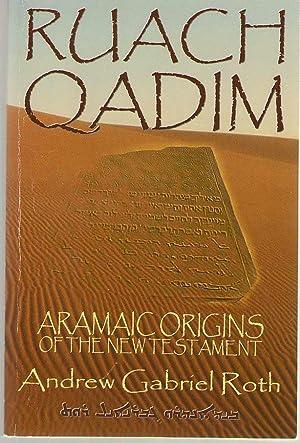 Ruach Qadim Aramaic Origins of the New: Roth, Andrew Gabriel
