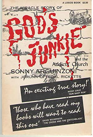 The Miracle Story of God's Junkie and: Arguinzoni, Sonny; Ricketts