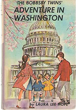 The Bobbsey Twins Adventure In Washington: Hope, Laura Lee; Garis, Howard (Ghost Writer - Original ...