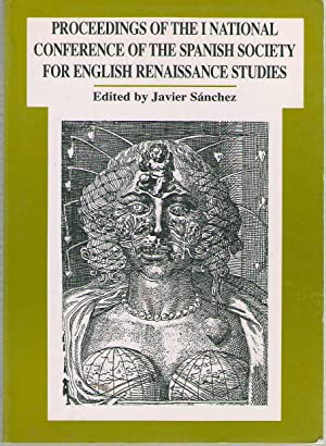Proceedings Of The First National Conference Of The Spanish Society For English Renaissance Studies...