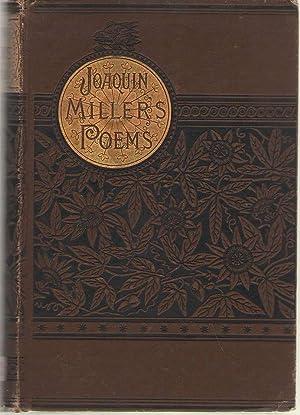 Joaquin Miller's Poems: Miller, Joaquin