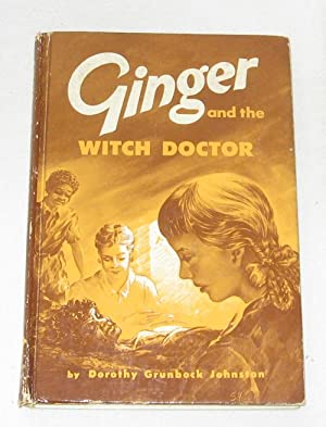 Ginger And The Witch Doctor: Johnston, Dorothy Grunbock