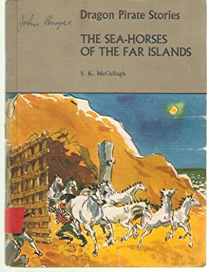 Dragon Pirate Stories Sea Horses of the: McCullagh, Sheila K