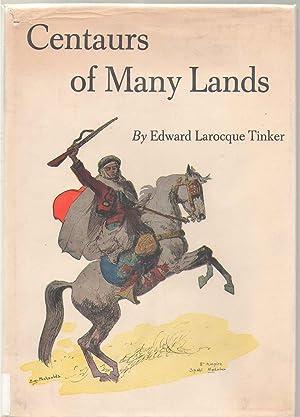 Centaurs of Many Lands: Tinker, Edward L.