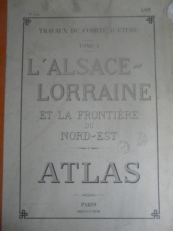 Grand_Atlas_Alsace_Lorraine_et_frontière_du_Nord_Est_Paris_1918_Frontière_France_Allemagne_XXII_cartes_complet_Collectif_comité_détude_Bon_Couver