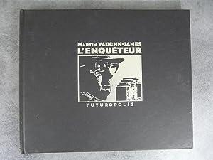 L'enqueteur: Vaughn James Martin