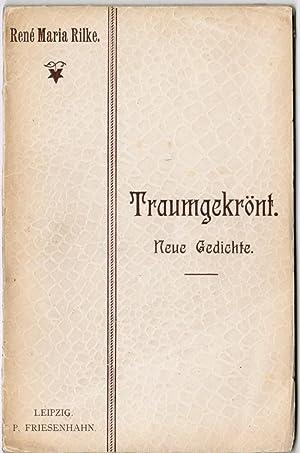 Traumgekrönt. Neue Gedichte von René Maria Rilke.: Rilke, Rainer Maria