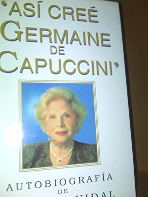 Así Cree Germaine De Capuccini Autobiografía De Carmen Vidal: Carmen Vidal