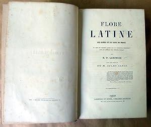 Flore Latine des Dames et des Gens du Monde ou clef des citations latines que l'on rencontre ...