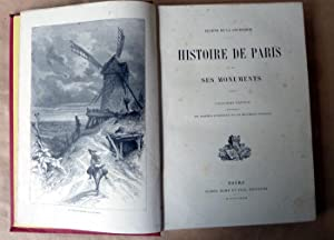 Histoire de Paris et de ses Monuments. 5ème édition; comprenant les derniers évènements et les ...
