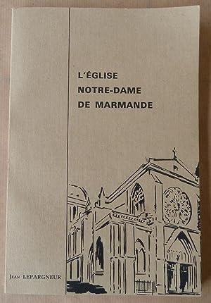 L'Eglise Notre-Dame de Marmande.: Lepargneur (Jean).