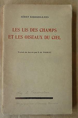 Les Lis des Champas et les Oiseaux du Ciel.: Kierkegaard (Sören).