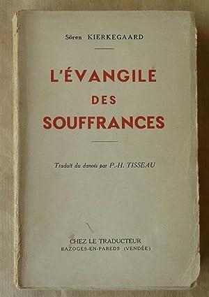 L'évangile des souffrances.: Kierkegaard (Sören).