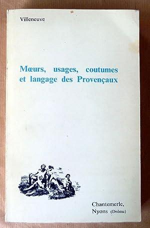 Moeurs, usages, coutumes et langage des Provencaux.1972: Villeneuve (Comte de).