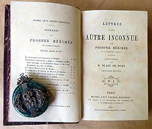 Lettres à une autre inconnue. Avant-propos par H. Blaze de Bury.: Mérimée (Prosper).
