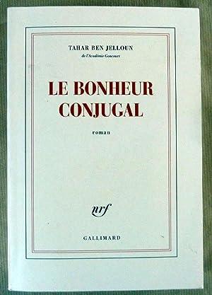 Le Bonheur Conjugal. Roman.: Ben Jelloun (Tahar).