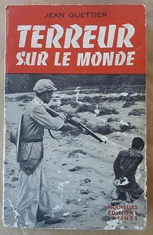 Terreur sur le Monde.: Guettier (Jean).