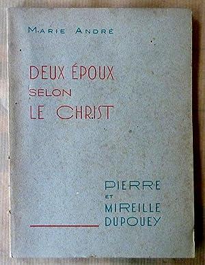 Deux époux selon le Christ Pierre et Mireille Dupouey.: Marie André.