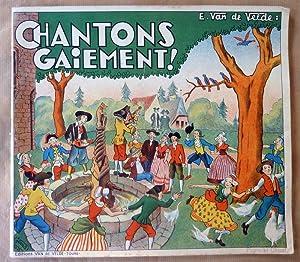 Chantons Gaiement! Vieilles chansons de France. Rondes,: Van de velde