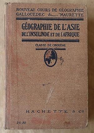 Géographie de L'Asie de L'Insulinde et de: Gallouédec et Maurette.