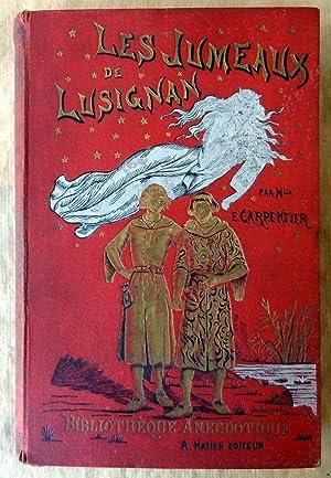 Les Jumeaux de Lusignan ou les Petits-Fils de Mélusine. Nouvelle édition.: Carpentier...