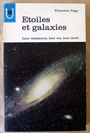 Etoiles et Galaxies. Leur naissance, leur vie, leur mort.: Thornton Page.